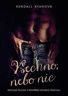 Love By Design: Všechno, nebo nic - Kendall Ryan Kendall, Books, Libros, Book, Book Illustrations, Libri