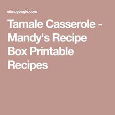 Tamale Casserole - Mandy's Recipe Box Printable Recipes Tamale Casserole, Casserole Recipes, Pineapple Cookies, One Dish Dinners, Hamburger Recipes, Tamales, Fun Cooking, Vintage Recipes, Recipe Box
