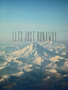 Let's runaway and DISCOVER.