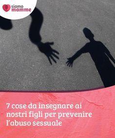 7 cose da insegnare ai nostri figli per prevenire l'abuso sessuale Sebbene si tratti di un argomento così serio e #delicato, al di fuori della nostra portata, quello dell'abuso #sessuale è in realtà un tema più #comune di... #Educazione