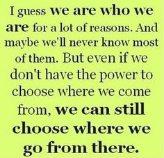 we can still choose where we go from there.