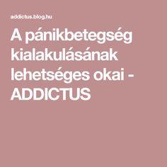 A pánikbetegség kialakulásának lehetséges okai - ADDICTUS