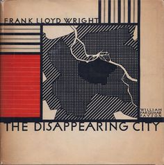 The Disappearing City, Frank Lloyd Wright, William Farquhar Payson, Edition Antique Books For Sale, Rare Books For Sale, Antique Maps, World Of Books, Old Building, Frank Lloyd Wright, Book Signing, Design Inspiration, Graphic Design