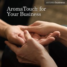 AromaTouch for Your Business   dōTERRA Business Blog