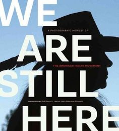 We Are Still Here: A Photographic History of the American Indian Movement