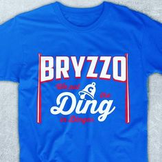 Chicago Cubs BRYZZO We put the Ding in Dinger Shirt