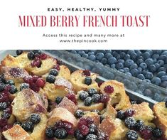 I'm the pincook - Recipes @thepincook.com Overnight French Toast, Mixed Berries, Oatmeal, Cooking, Breakfast, Healthy, Easy, Blog, Recipes