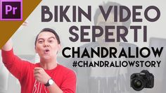 #Tips membuat video: Cara editing video seperti ChandraLiow #Chandraliow...
