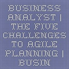 Business Analyst   the-five-challenges-to-agile-planning   Business Analyst White Papers