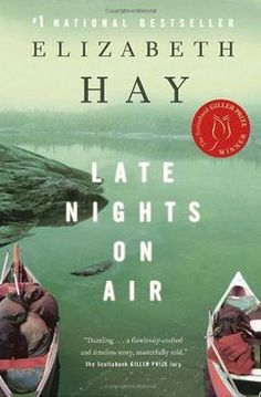 Late Nights on Air (Book) : Hay, Elizabeth : A collection of lost souls find themselves working at the Yellowknife CBC radio station in the summer of 1975 amidst change which threatens the northern environment and the native way of life. Alice Hoffman, House On The Rock, Canoe Trip, Way Of Life, Late Nights, Great Books, Bestselling Author, Book Worms, Audio Books