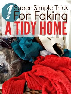 If your family is as messy as mine you will love this super simple trick for faking a tidy home ...