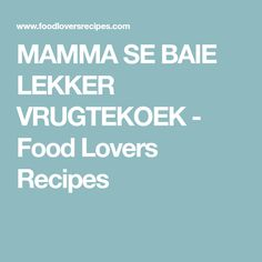 MAMMA SE BAIE LEKKER VRUGTEKOEK - Food Lovers Recipes Dairy Free Chocolate Cake, Cake Recipes, Recipies, Food And Drink, Lovers, Baking, Fruit Cakes, Kos, South Africa