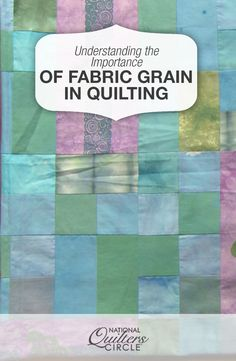 Understanding the Importance of Fabric Grain in Quilting | NQC