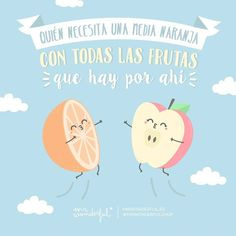 Pst, pst… Sí, sí, a ti te lo decimos… Funny Phrases, Funny Quotes, Paola Rodriguez, Fruit Quotes, Movie Subtitles, Fun Snacks For Kids, Cheer Up, Romantic Quotes, Its A Wonderful Life