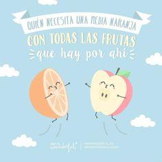 Quien necesita media naranja  con todas las frutas que hay por ahí #Mr.Wonderful