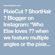 """PixieCut 💇 ShortHair 🎉 Blogger on Instagram: """"Who Else loves 😍😍 when we feature multiple angles or the pixie cuts we feature?. Yes I love it  No I'd rather only see one angle . Just so…"""""""