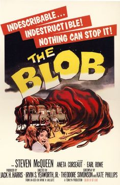 The Blob (Paramount, One Sheet X Science Fiction. Starring Steve McQueen, Aneta - Available at Sunday Internet Movie Poster. Horror Movie Posters, Old Movie Posters, Classic Movie Posters, Classic Horror Movies, Movie Poster Art, Classic Films, Vintage Posters, Cinema Posters, Science Fiction