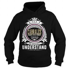 cabrales  Its a cabrales Thing You Wouldnt Understand  T Shirt Hoodie Hoodies YearName Birthday