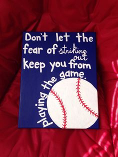 Baseball quotes.... DIY baseball canvas for my boyfriend ❤️