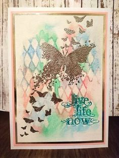 Live Life | Visible Image - inky butterfly stamp - live life now sentiment - distress crayons