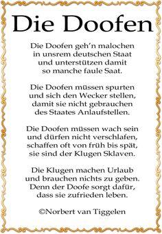 Klicken Sie auf dieses Gedicht! DIE Geschenk-Idee für fast jeden Anlass und vor allem für den kleinen Geldbeutel - oder beschenken Sie sich doch einfach selbst. Gedichte von Norbert van Tiggelen – ehrlich, unverblümt, direkt und mitten aus dem Leben. Viel Spaß beim Lesen!