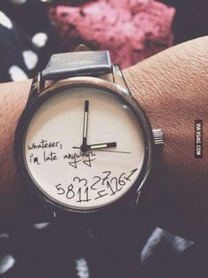 A watch for those who are always late (including myself).