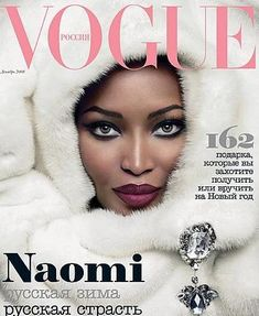 Naomi Campbell, Vogue Russia, Dec. 2008. The most celebrated black model of her time, Campbell often spoke out about the racial bias of the modeling industry.