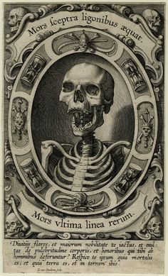 "Egbert van Panderen Engraving, 1610-20 Mors sceptra ligonibus aequat ""Death makes sceptres and hoes equal."" Mors vltima linea rerum ""Death, the final boundary of things."" Horace Divitiis flores... ""You flourish in wealth, and boast of the society of the great and powerful; you rejoice in the beauty of the body and the honours which men pay to you. Consider yourself, that you are mortal, that you are earth, and into the earth you shall go."" Quotation from Prosper Tiro of Aquitaine"