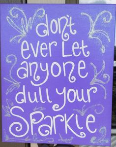 16x20 Quote Painting Don't ever let anyone dull by jessicakdesigns