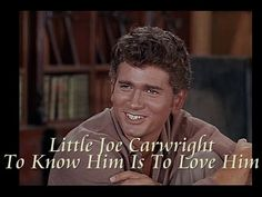 Bonanza - Little Joe Cartwright - To Know Him Is To Love Him - YouTube