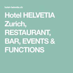 Hotel HELVETIA Zurich, RESTAURANT, BAR, EVENTS & FUNCTIONS