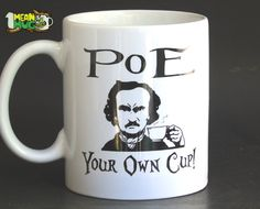 Once upon a midnight dreary, while I thirsted, weak and weary... Well, okay, Im no Edgar Allan Poe, but you get the point! This funny 11 oz coffee mug lets the glare of any raven (or anyone else for that matter!) know that you are not willing to share your coffee! On the mug it states, Poe Your Own Cup and is accompanied by a picture of Edgar Allan Poe gripping his coffee mug and scolding anyone who dares to try and take it. This makes a perfect gift for any writer, teacher or hardcore fan…