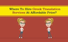 Where To Hire Greek Translation Services At Affordable Price?