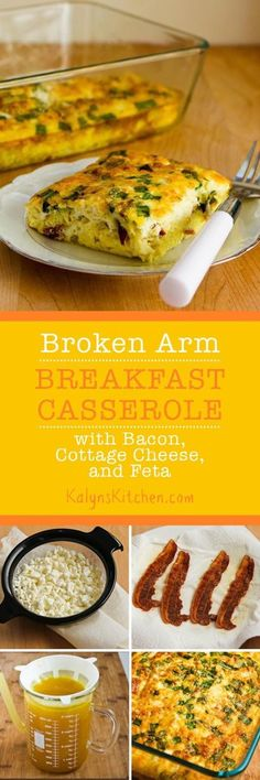 You know this Broken Arm Breakfast Casserole with Cottage Cheese, Bacon, Feta, and Green Onions is ridiculously easy, because I came up with the recipe when I had a broken arm!  [found on KalynsKitchen.com]