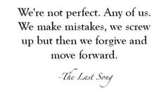 The Last Song words-of-wisdom-of-nicholas-sparks Life Quotes Love, Cute Quotes, Great Quotes, Quotes To Live By, Funny Quotes, Inspirational Quotes, Change Quotes, Attitude Quotes, A Walk To Remember Quotes