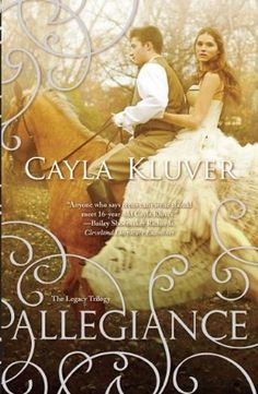 Allegiance by Cayla Kluver - Book 2 of the Legacy series. (Click on image for review)