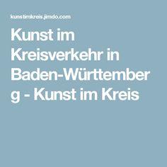 Kunst im Kreisverkehr in Baden-Württemberg - Kunst im Kreis