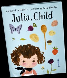 """Julia, Child / This ebullient children's book recasts Julia Child's friendship with Simone Beck, a.k.a. Simca, as the tale of two girls (Julia on roller skates) who think that grown-ups do not """"know how to have a marvellous time"""" and make it their mission to cure them with cheese soufflé and peach compote."""