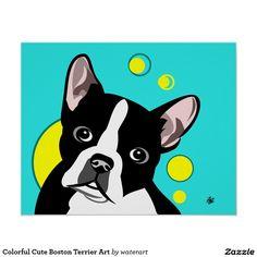 Colorful Cute Boston Terrier Art Poster