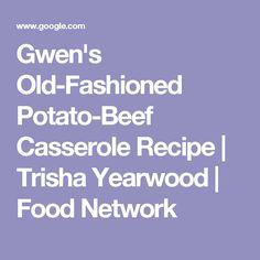 Gwen's Old-Fashioned Potato-Beef Casserole Recipe | Trisha Yearwood | Food Network