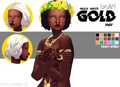 more downloads coming soon :D DOWNLOAD GOLD HAIR (DROPBOX)• maxis match • base game • tested in game • teen-elder • hat compatible • custom thumbnail • slight texture issue,as seen in the previews :) TOU:  if you recolour and retexture please don't...