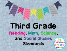This bundle includes the Common Core Standards Posters for Third Grade Reading and Math as well as the Common Core Georgia Performance Standards Posters for Third Grade Science and Social Studies.  www.thevivaciousteacher.com