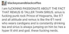 Remus Lupin is taller than Sirius Black. FIGHT ME.