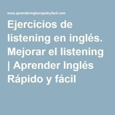 Ejercicios de listening en inglés. Mejorar el listening | Aprender Inglés Rápido… English Time, English Course, English Fun, English Study, English Class, English Lessons, Learn English, English Teachers, English Articles