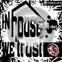 IN HOUSE WE TRUST VOL.3 von DJ DEL B. auf SoundCloud Dj, Trust, Stay Tuned, Desktop, Facebook, Desk