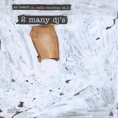 "2 many dj' s - As heard on radio soulwax pt. 2.(Video!) Great mix of different types of music styles and obscure records. Great visuals too ! With their ""strange' mix they rock many rock/dance festival."