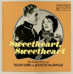 Sweetheart Sweetheart  Nelson Eddy and by BrothertownMusic on Etsy, $12.50 —— they were America's sweethearts. Listen to this and you'll know why.
