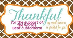 I am SO thankful for the support I have from the best customers, friends & family for my Scentsy Family business!