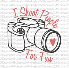 I shoot people for fun svg, eps, dxf, png, cricut, cameo, scan N cut, cut file, camera svg, photographer svg, funny svg, heart svg, cup svg by JMGraphicsCO on Etsy