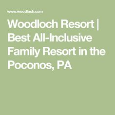 Woodloch Resort | Best All-Inclusive Family Resort in the Poconos, PA